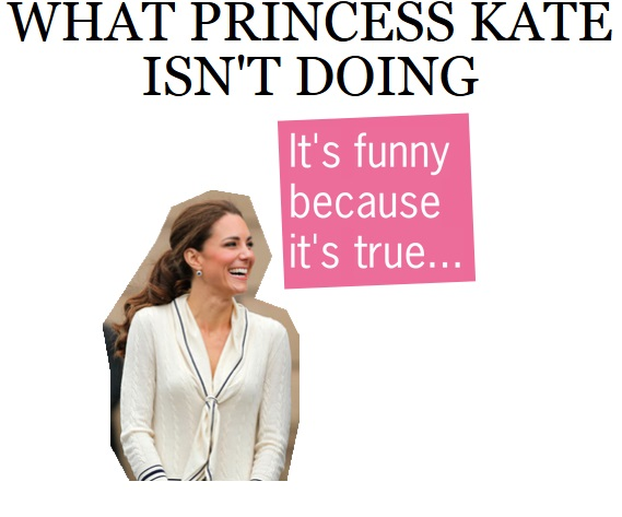 What Kate Isn't Doing