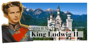'History in 10' Sunday: King Ludwig II